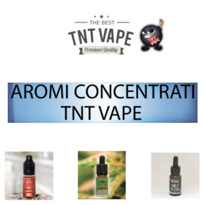 TNT VAPE 10ML AROMI CONCENTRATI